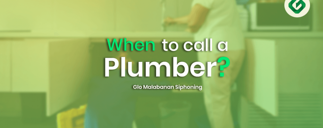 When to call a plumber?